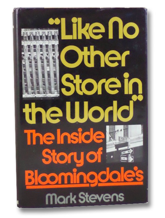 Like No Other Store in the World: The Inside Story of Bloomingdale's, Stevens, Mark