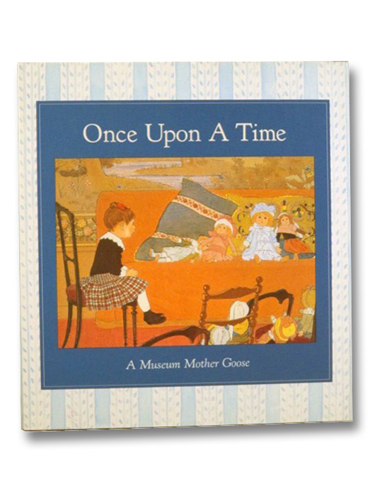 Once Upon a Time (A Museum Mother Goose)