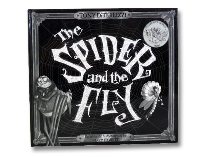 The Spider and the Fly: Based on the Cautionary Tale by Mary Howitt, Howitt, Mary; Diterlizzi, Tony