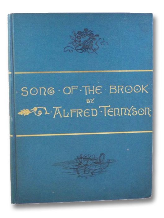 The Song of the Brook, with 15 Illustrations by The Photo-Gravure Co. After Original Drawings by William J. Mozart, Tennyson, Alfred Lord