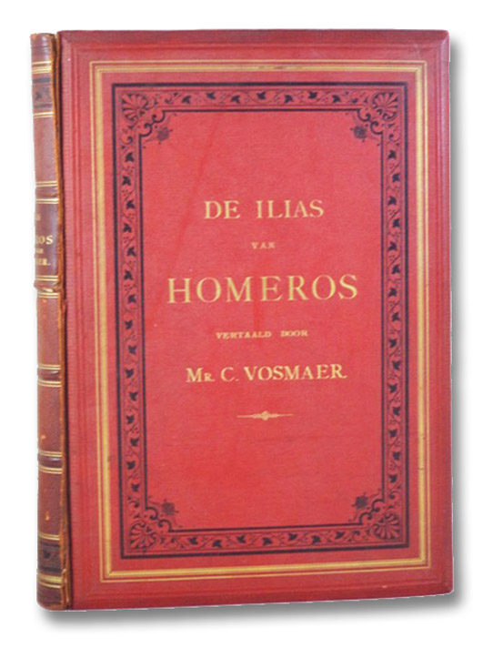 De Ilias van Homeros, Homer; Vosmaer, C. [Carel] (Translator)