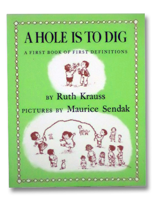 A Hole is to Dig (A First Book of First Definitions), Krauss, Ruth; Sendak, Maurice