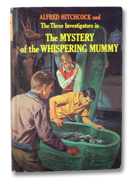 Alfred Hitchcock and the Three Investigators in the Mystery of the Whispering Mummy (Alfred Hitchcock Mystery Series, Book 3), Arthur, Robert; Kane, Harry