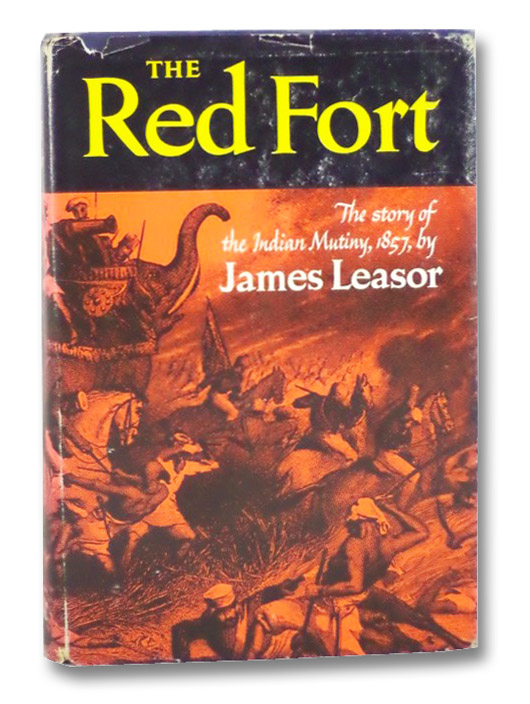 The Red Fort: The Story of the Indian Mutiny, 1857, Leasor, James