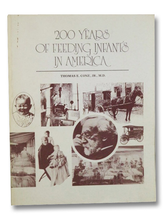 200 Years of Feeding Infants in America, Cone, Thomas E., Jr.