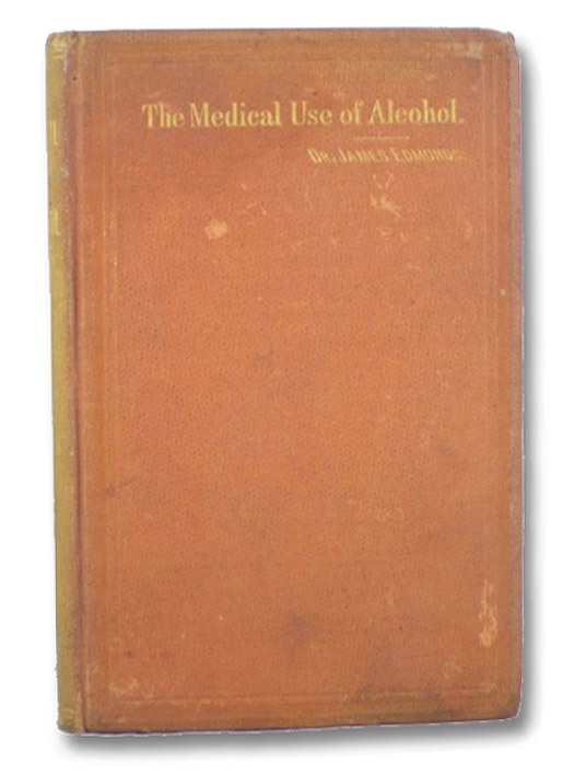 The Medical Use of Alcohol and Stimulants for Women, Edmunds, James