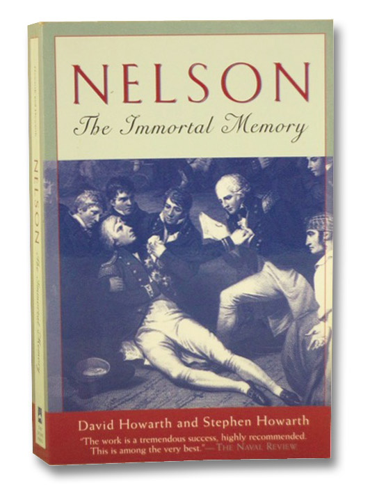 Nelson: The Immortal Memory, Howarth, David; Howarth, Stephen