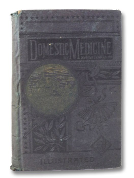 Howard's Domestic Medicine, A Complete Guide to the Preservation of Health and Treatment of Disease. Comprising the Structure and Functions of the Human Body; the Cultivation of Health; influence of Air, Sunlight, Exercise etc.; a full description of all the various diseases, causes of each, symptoms of each, with plain, practical directions as to the best remedies and how to administer them; a full description of Botanic Medicines, how to gather and prepare them for use; full directions for nursing; best articles of food, how prepared, etc., etc., etc. Covering, in fact, the whole range of a Home Medical Adviser [with] Supplement to Howard's Domestic Medicine, Being a Practical Treatise on Midwifery and the Diseases Peculiar to Women. Giving Elaborate Instructions in all that pertains to the structure, functions and health of the organs of generation; and treating fully of Conception, Development, Labor, Nursing, Diseases of the Womb, the best remedies, how to prepare..., Howard, Horton