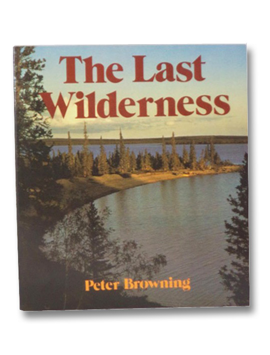 The Last Wilderness, Browning, Peter