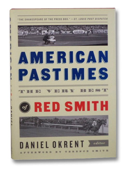 American Pastimes: The Very Best of Red Smith, Okrent, Daniel; Smith, Terence