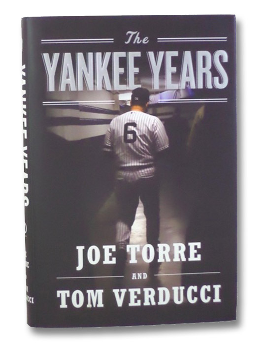 The Yankee Years, Torre, Joe; Verducci, Tom