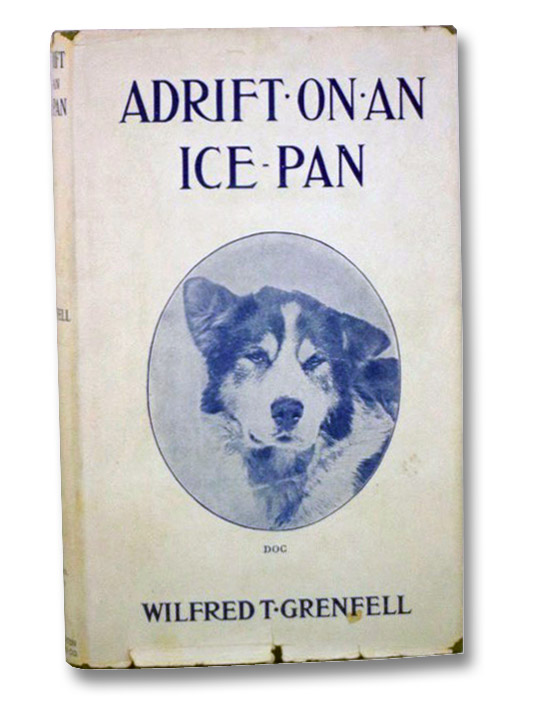 Adrift on an Ice-Pan, Grenfell, Wilfred T.