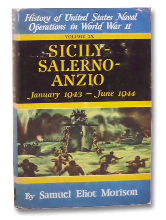 Sicily - Salerno - Anzio, January 1943 - June 1944 (History of United States Navel Operations in World War II, Volume IX), Morison, Samuel Eliot