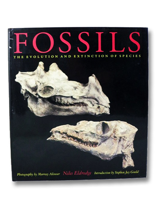 Fossils: The Evolution and Extinction of Species, Eldredge, Niles; Gould, Stephen Jay; Alcosser, Murray