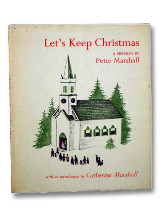 Let's Keep Christmas: A Sermon, Marshall, Peter; Marshall, Catherine; Cooney, Barbara