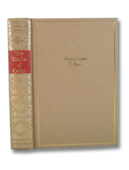 The Autobiography of Benvenuto Cellini (One Volume Edition), Cellini, Benvenuto; Symonds, J. Addington