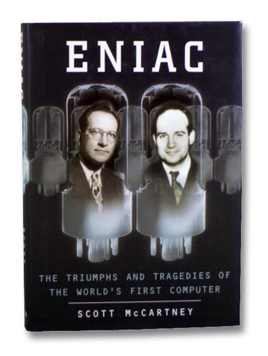 ENIAC: The Triumphs and Tragedies of the World's First Computer, McCartney, Scott