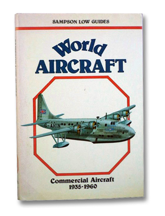 World Aircraft: Commercial Aircraft, 1935-1960 (Sampson Low Guides), Angelucci, Enzo; Matricardi, Paolo