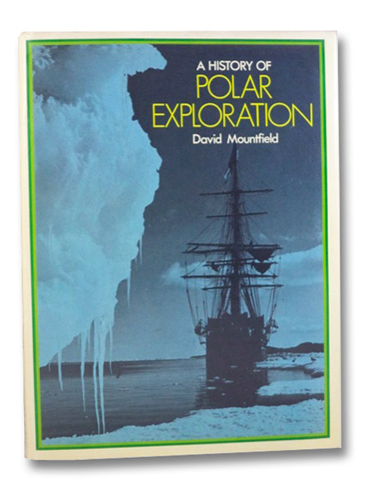 A History of Polar Exploration, Mountfield, David