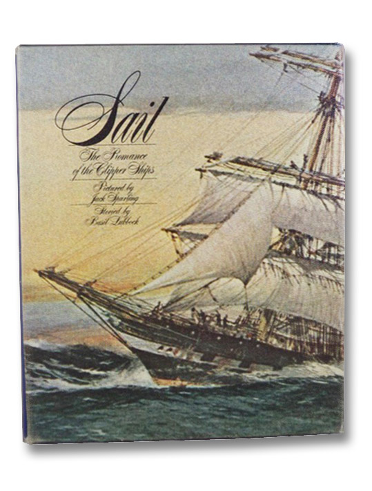 Sail: The Romance of the Clipper Ships, Lubbock, Basil; Hook, F.A.; Villiers, Alan