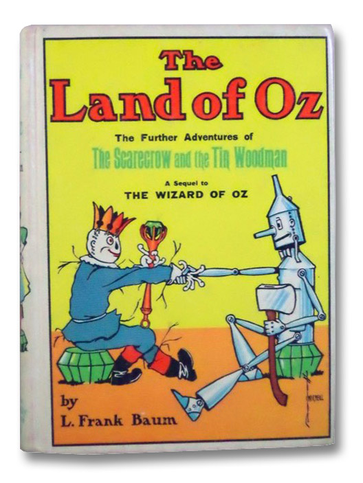 The Land of Oz: Being an Account of the Further Adventures of the Scarecrow and Tin Woodman and also the Strange Experiences of the Highly Magnified Woggle-Bug, Jack Pumpkinhead, the Animated Saw-Horse and the Gump; the Story Being a Sequel to The Wizard of Oz (Oz Book 2), Baum, L. Frank