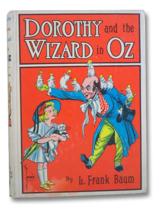Dorothy and the Wizard in Oz: A Faithful Record of Their Amazing Adventures in an Underground World; and How with the Aid of Their Friends Zeb Hugson, Eureka the Kitten, and Jim the Crab-Horse, They Finally Reached the Wonderful Land of Oz (Oz Book 4), Baum, L. Frank