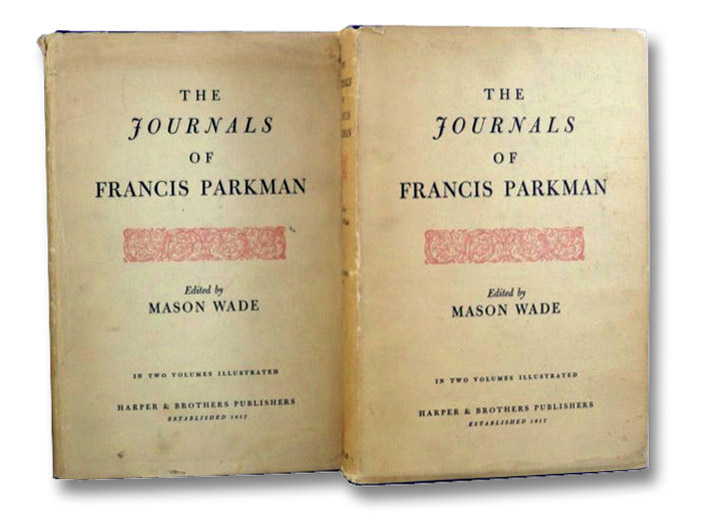 The Journals of Francis Parkman, Illustrated, in Two Volumes, Parkman, Francis; Wade, Mason