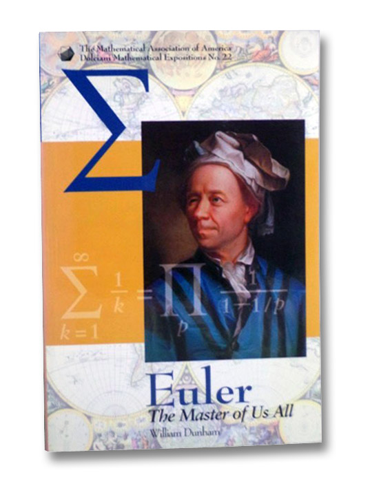 Euler: The Master of Us All (The Mathematical Association of America Dolciani Mathematical Expositions, No. 22), Dunham, William