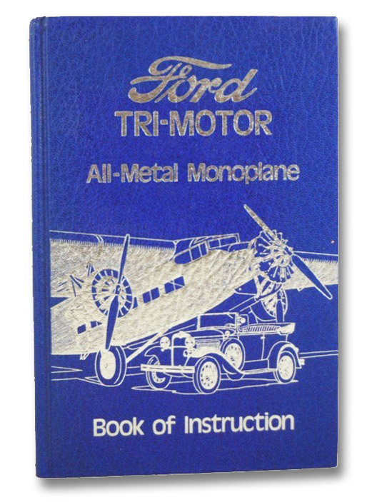 Ford Tri-Motor All-Metal Monoplane (Book of Instruction)