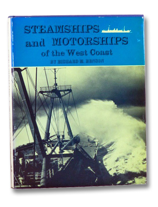 Steamships and Motorships of the West Coast: A Story in Pictures and Words about Some Famous and Unusual Vessels Along the Pacific Coast of North America, Benson, Richard M.