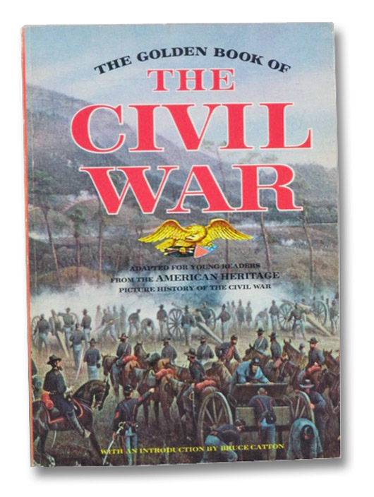 The Golden Book of the Civil War, Flato, Charles; Catton, Bruce