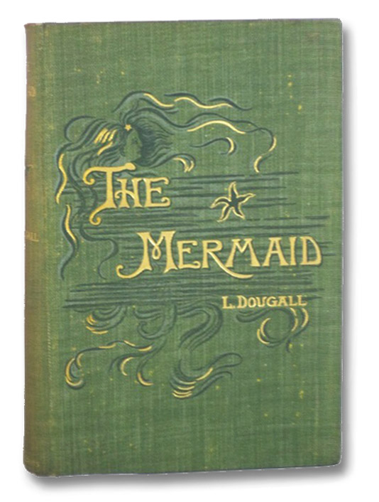 The Mermaid: A Love Tale, Dougall, L. [Lily]