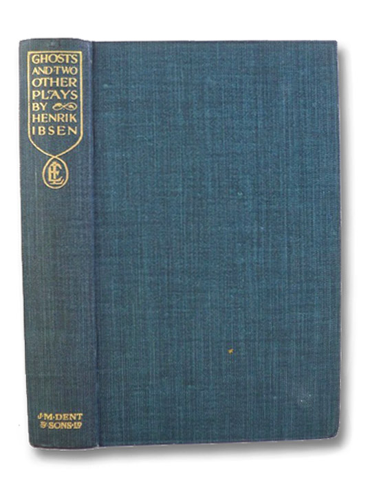 Ghosts & Two Other Plays (Everyman's Library 552), Ibsen, Henrik [Johan]; Sharp, R. Farquharson