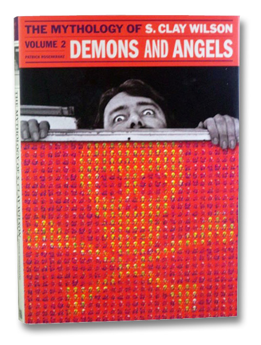 Demons and Angels, 1977-1989: The Mythology of S.Clay Wilson, Volume 2, Rosenkranz, Patrick