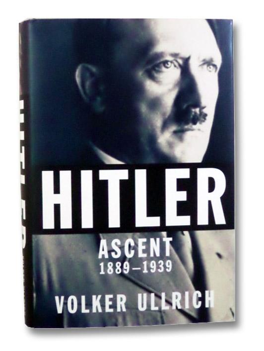 Hitler: Ascent, 1889-1939, Ullrich, Volker