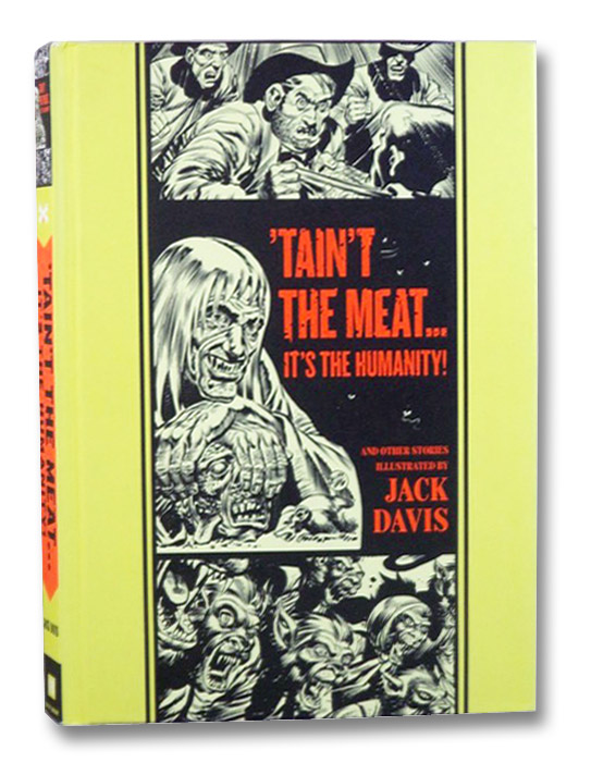 'Tain't the Meat...it's the Humanity! and Other Stories, Davis, Jack; Feldstein, Al; Binder, Otto; Wessler, Carl;