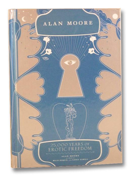 25,000 Years of Erotic Freedom, Moore, Alan