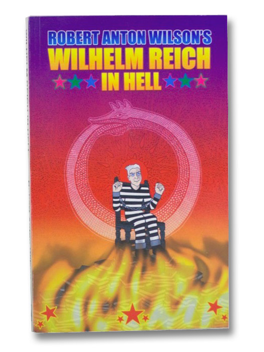 Wilhelm Reich in Hell, Wilson, Robert Anton; Hyatt, Christopher S.; Wagner, Eric
