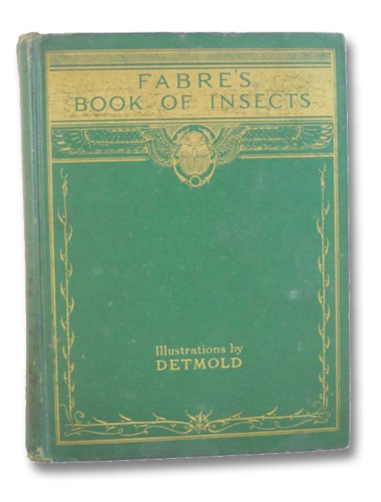 Fabre's Book of Insects: Retold from Alexander Teixeira de Mattos' Translation of Fabre's 'Souvenirs Entomologiques', Stawell, Mrs.Rodolph; De Mattos, Alexander Teixeira; [Fabre, Jean-Henri]