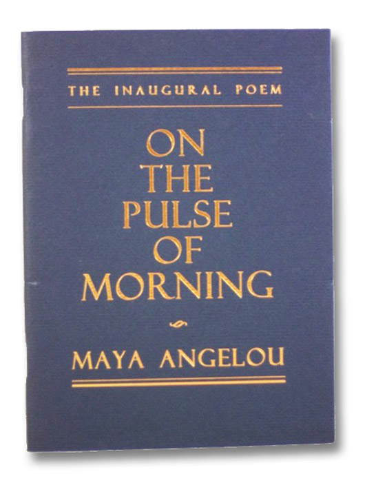 On the Pulse of Morning: The Inaugural Poem, Angelou, Maya