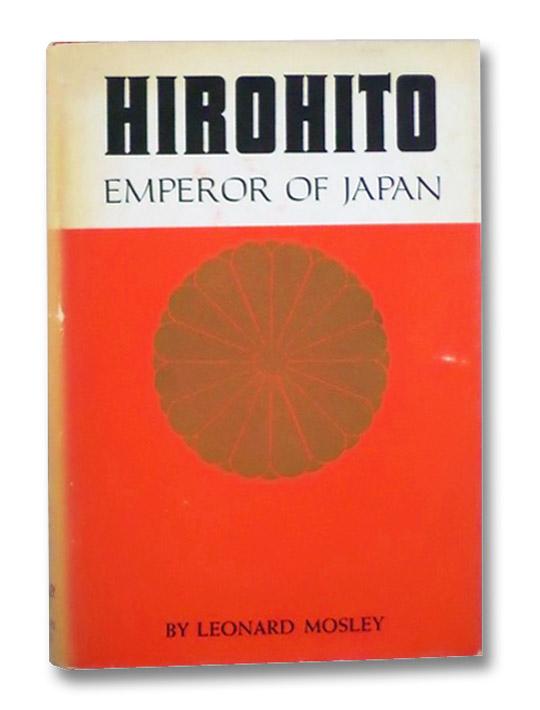Hirohito: Emperor of Japan, Mosley, Leonard
