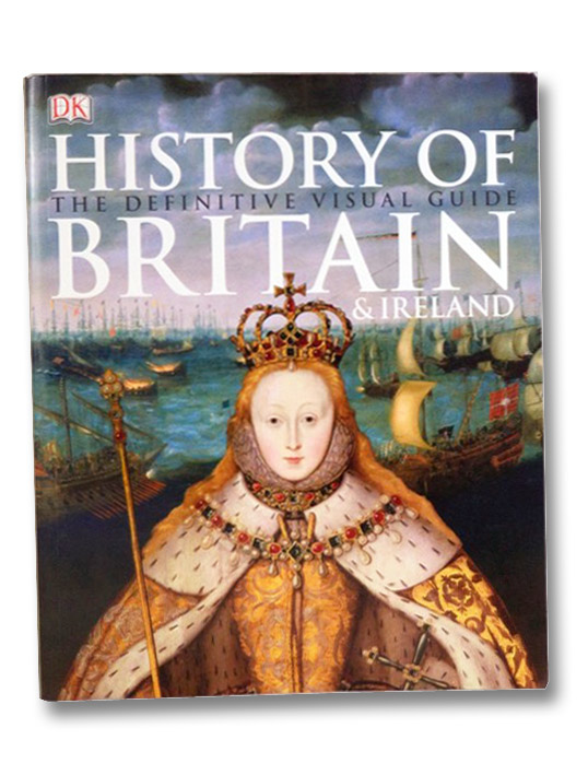 History of Britain & Ireland: The Definitive Visual Guide, DK Books