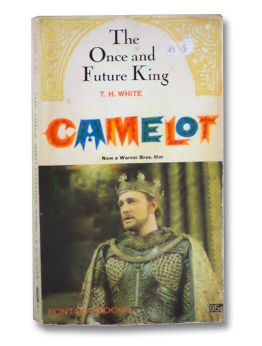 The Once and Future King: Camelot, White, T.H.