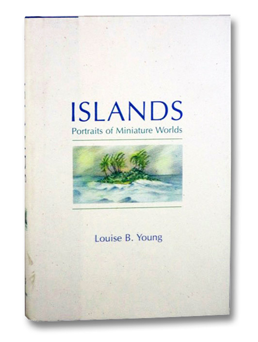 Islands: Portraits of Miniature Worlds, Young, Louise B.