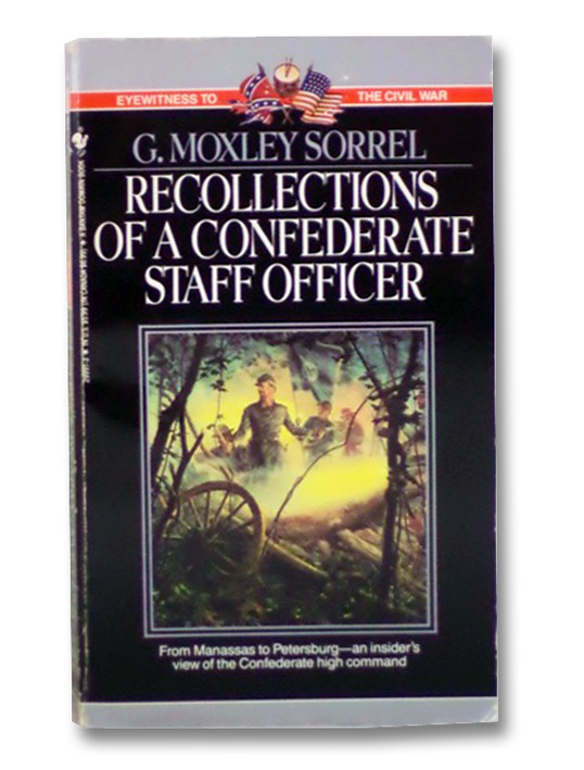 Recollections of a Confederate Staff Officer (Eyewitness to the Civil War), Sorrel, G. Moxley