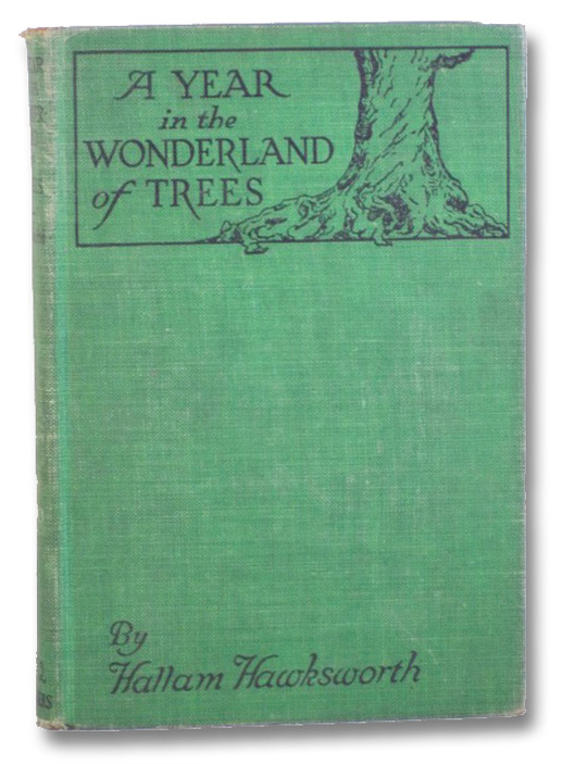 A Year in the Wonderland of Trees, Hakwsworth, Hallam [Atkinson, Francis B.]; Atkinson, Lora Palmer