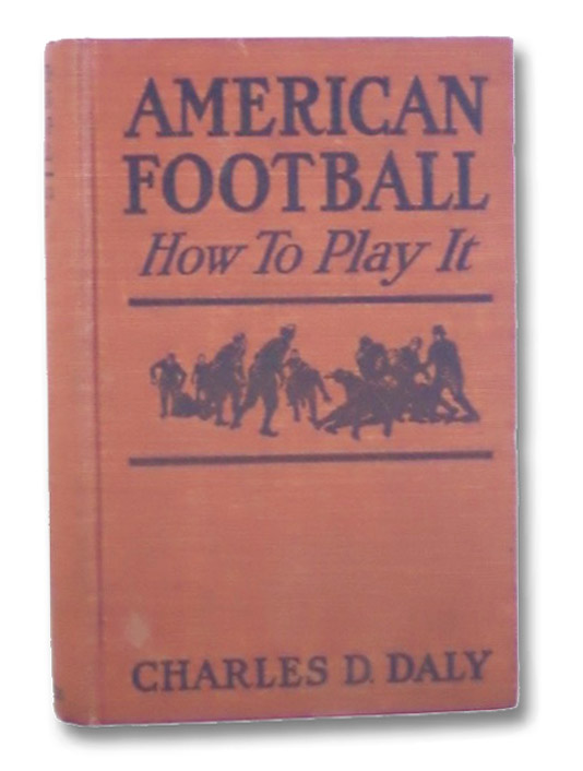 American Football: How to Play It, Daly, Charles D.