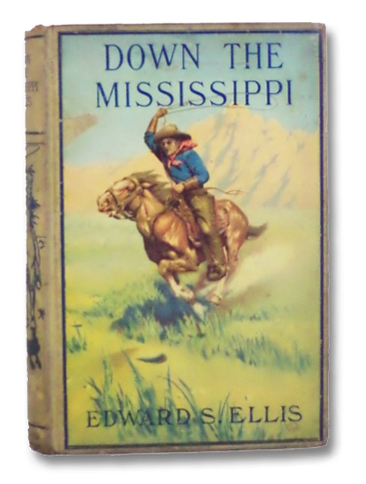 Down the Mississippi, Ellis, Edward S.