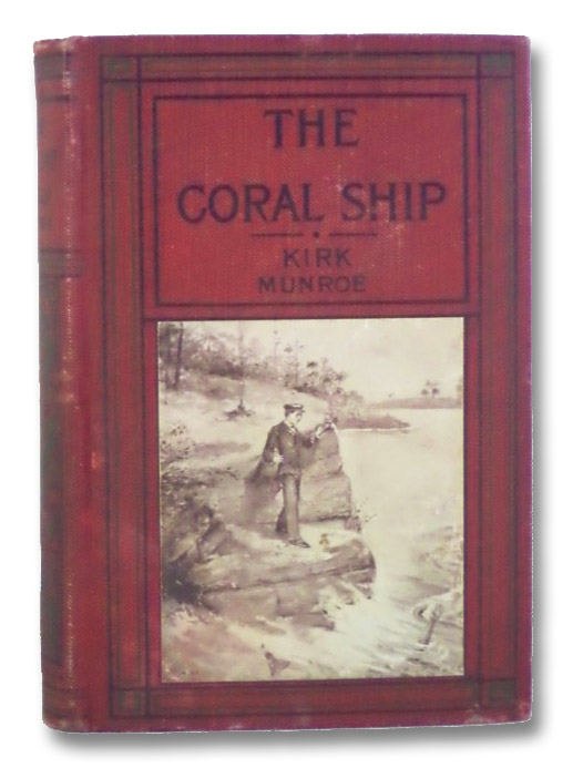 The Coral Ship: A Story of the Florida Reef, Munroe, Kirk