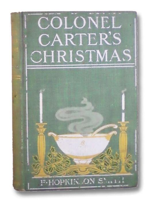 Colonel Carter's Christmas, Smith, F. Hopkinson; Yohn F.C.